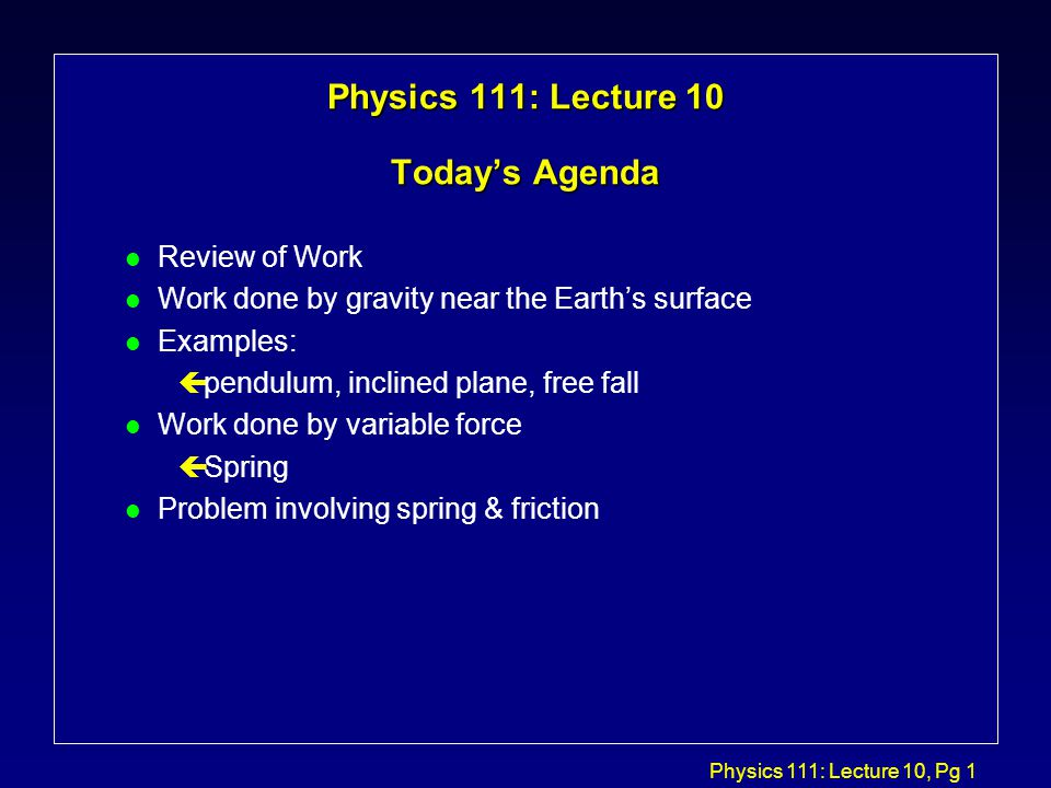 Physics 111: Lecture 10, Pg 22 Problem: Spring pulls on mass.