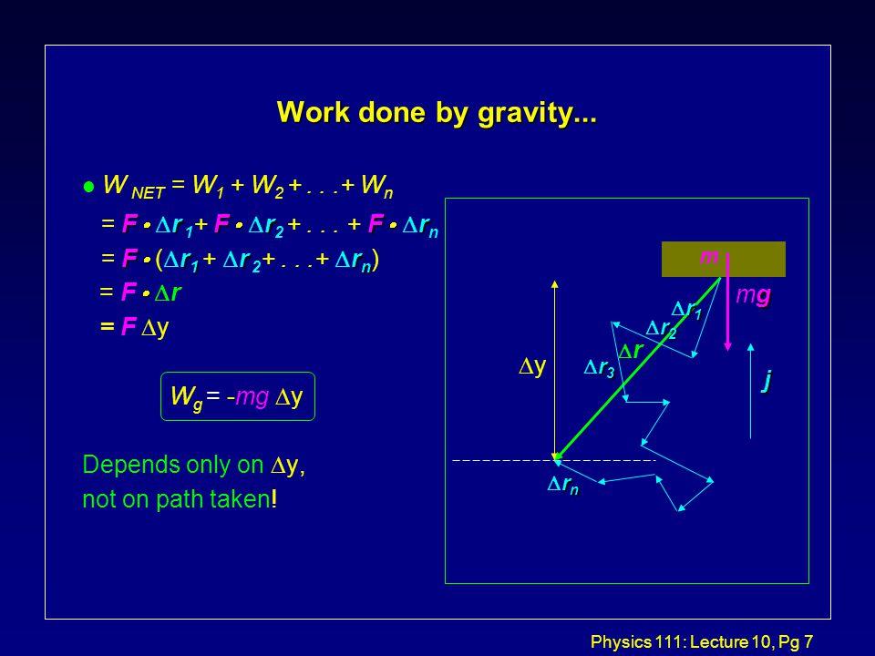 Physics 111: Lecture 10, Pg 8 Lecture 10, Act 1 Falling Objects l Tiga buah benda bermassa m dilepaskan dari ketinggian h dengan kecepatan 0.