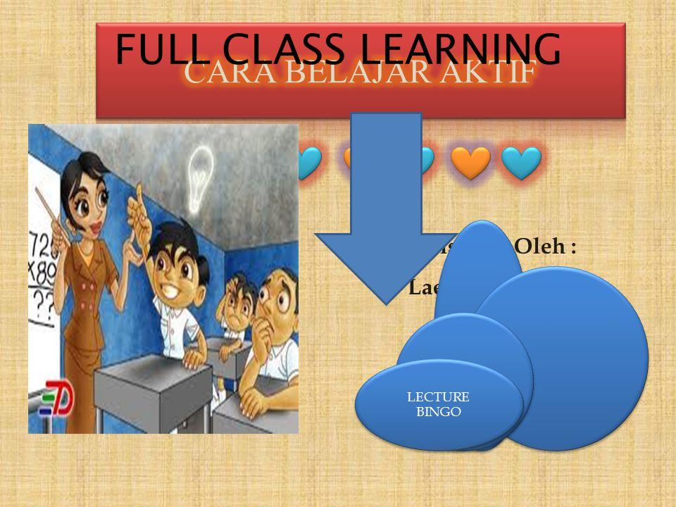 Disusun Oleh : Laelatul Ngafifah 1301412048 FULL CLASS LEARNING LECTURE BINGO