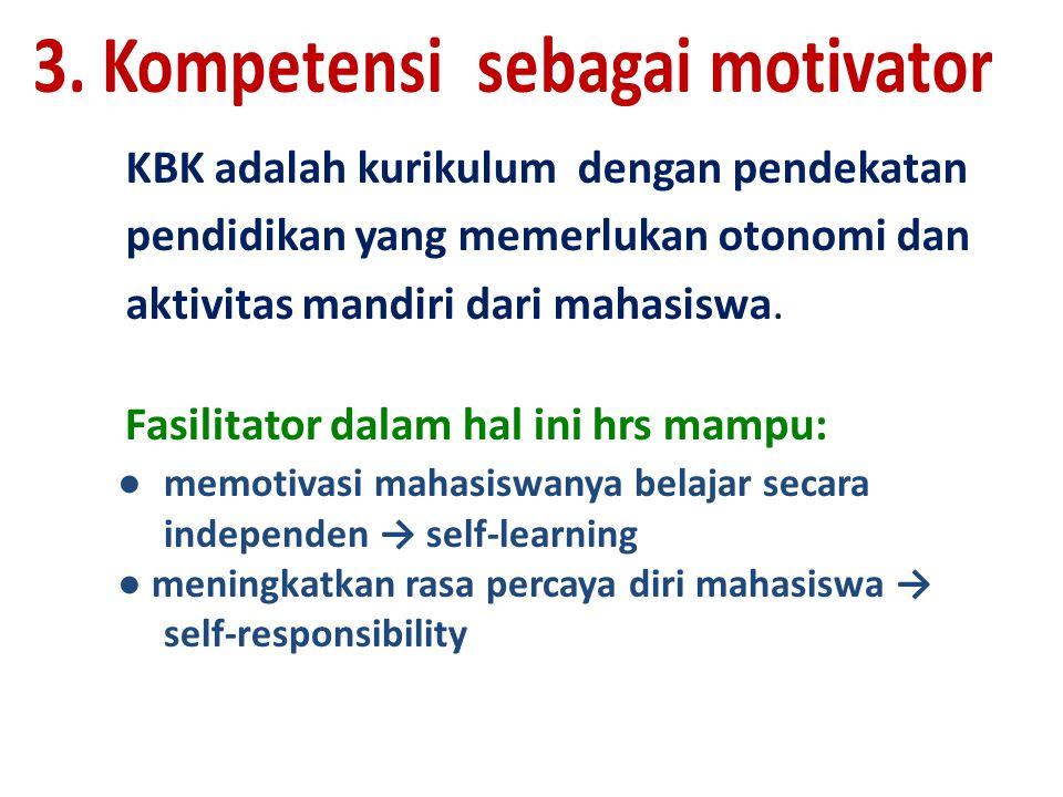 KBK adalah kurikulum dengan pendekatan pendidikan yang memerlukan otonomi dan aktivitas mandiri dari mahasiswa.