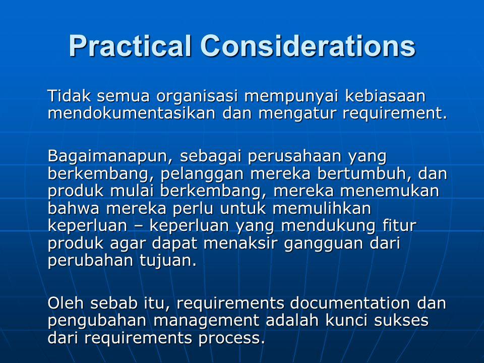 Tidak semua organisasi mempunyai kebiasaan mendokumentasikan dan mengatur requirement. Bagaimanapun, sebagai perusahaan yang berkembang, pelanggan mer