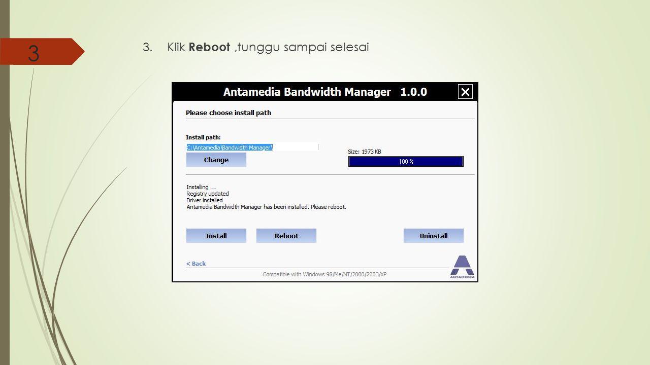 3 3.Klik Reboot,tunggu sampai selesai