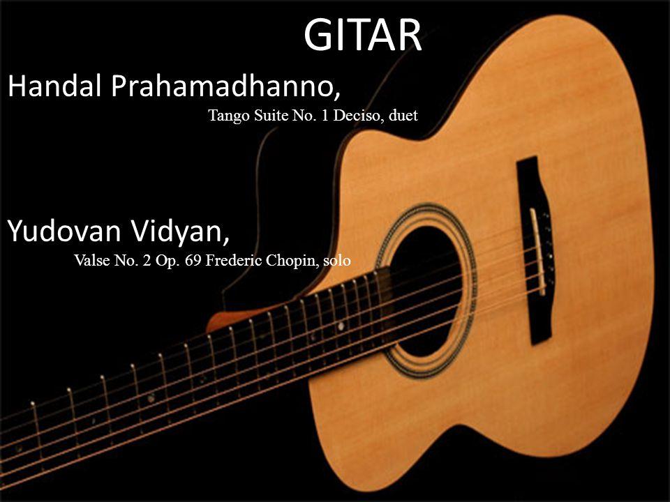 GITAR Handal Prahamadhanno, Tango Suite No. 1 Deciso, duet Yudovan Vidyan, Valse No. 2 Op. 69 Frederic Chopin, solo