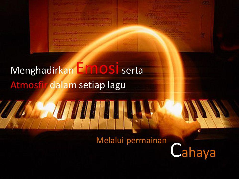 C ahaya Melalui permainan Menghadirkan Emosi serta Atmosfir dalam setiap lagu