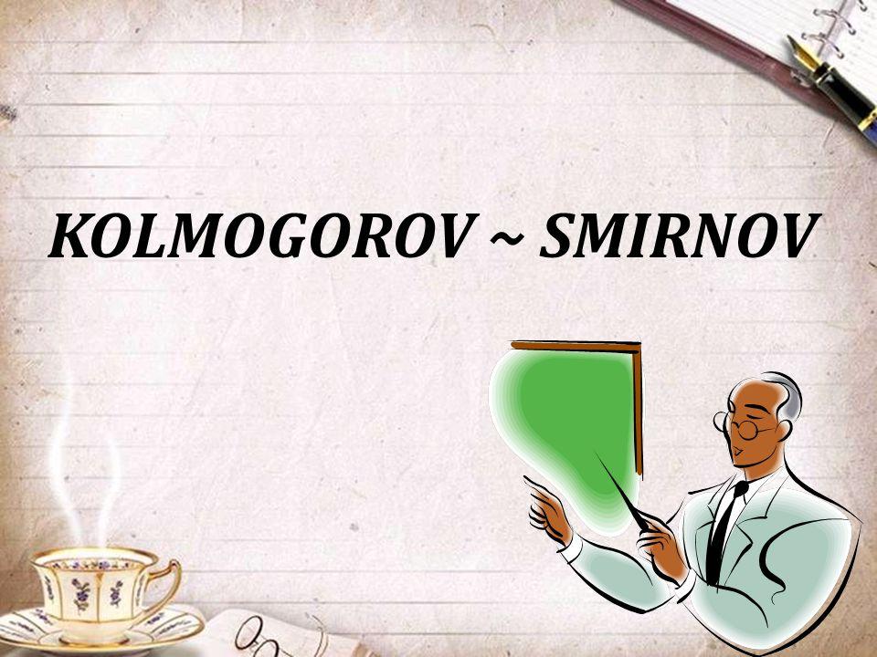KOLMOGOROV ~ SMIRNOV