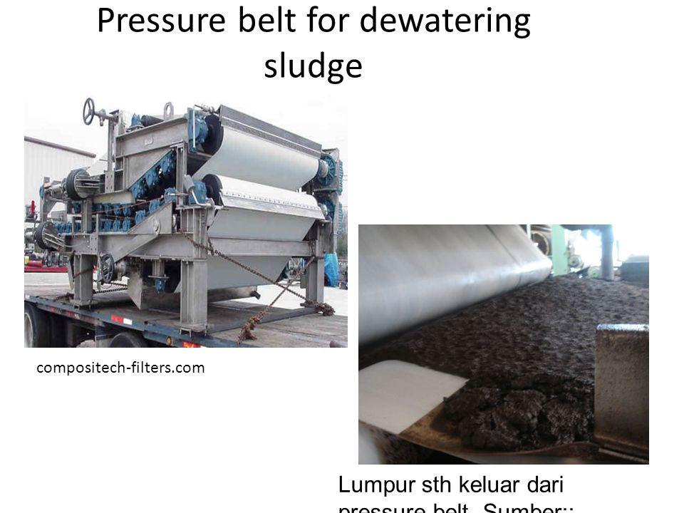 Pressure belt for dewatering sludge compositech-filters.com Lumpur sth keluar dari pressure belt. Sumber:: esi.info