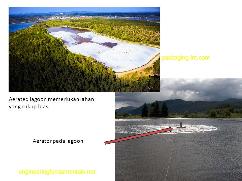 Aerated lagoon memerlukan lahan yang cukup luas. Aerator pada lagoon packaging-int.com engineeringfundamentals.net
