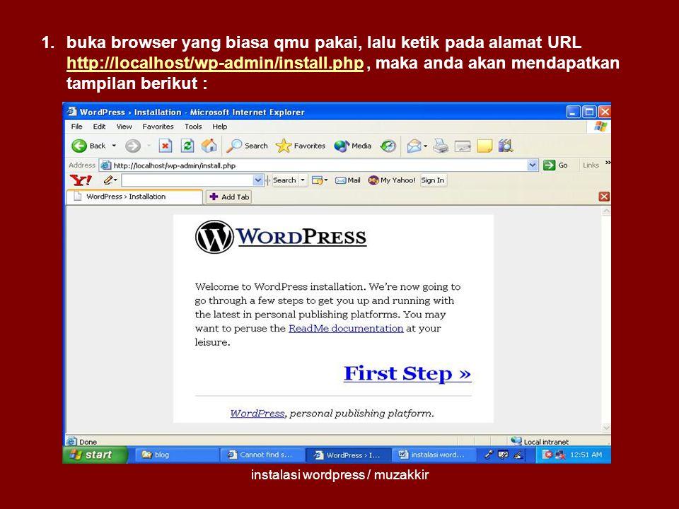 instalasi wordpress / muzakkir 1.buka browser yang biasa qmu pakai, lalu ketik pada alamat URL http://localhost/wp-admin/install.php, maka anda akan m