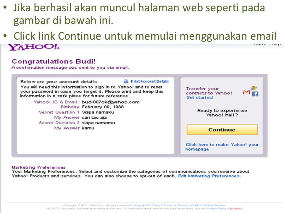 10 Jika berhasil akan muncul halaman web seperti pada gambar di bawah ini. Click link Continue untuk memulai menggunakan email