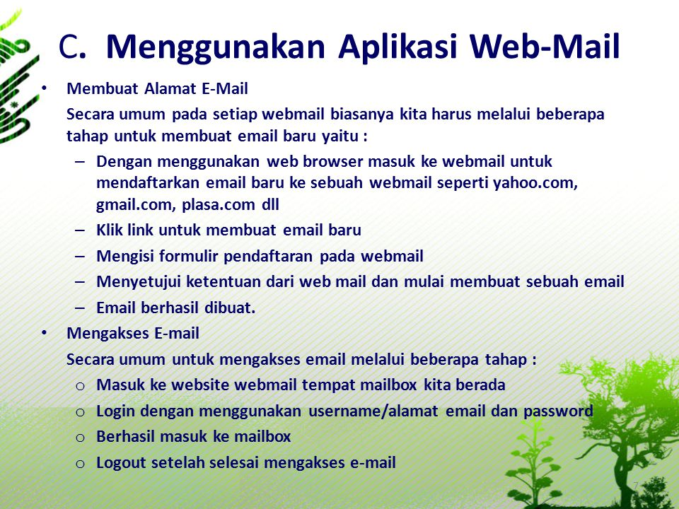 C. Menggunakan Aplikasi Web-Mail Membuat Alamat E-Mail Secara umum pada setiap webmail biasanya kita harus melalui beberapa tahap untuk membuat email
