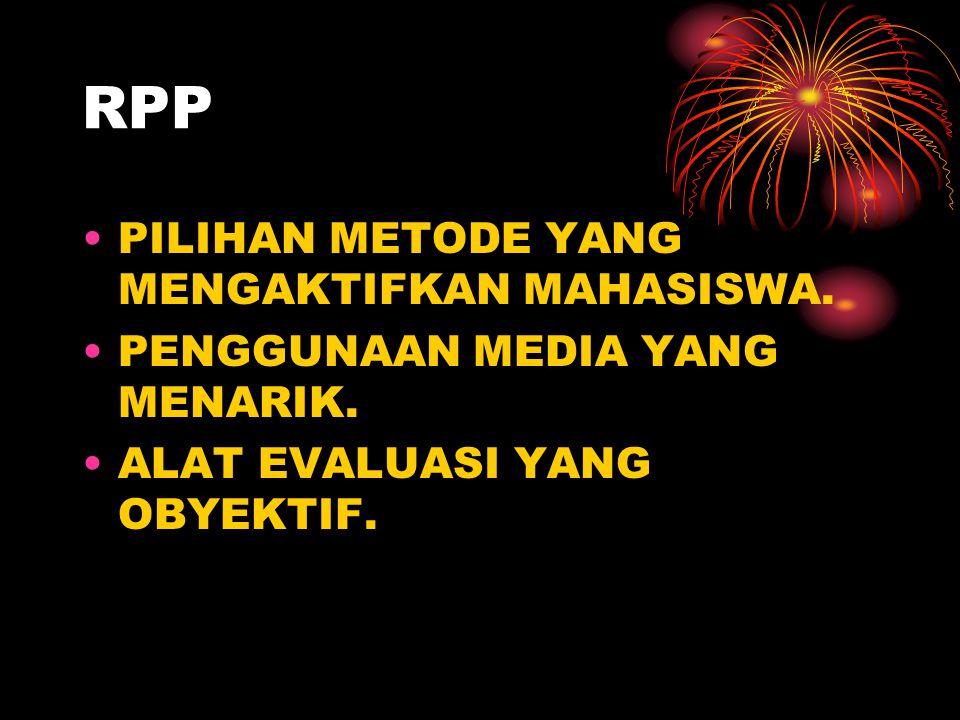RPP PILIHAN METODE YANG MENGAKTIFKAN MAHASISWA.PENGGUNAAN MEDIA YANG MENARIK.