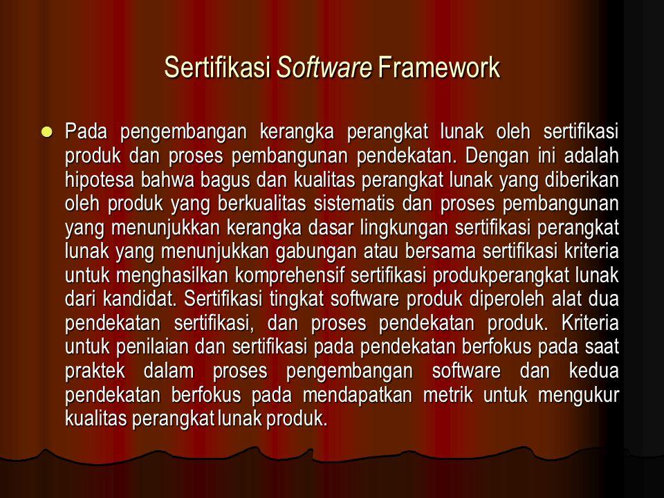 Progress Kerja Tiga penelitian utama saat ini sedang dilakukan yang terkait dengan sertifikasi perangkat lunak.