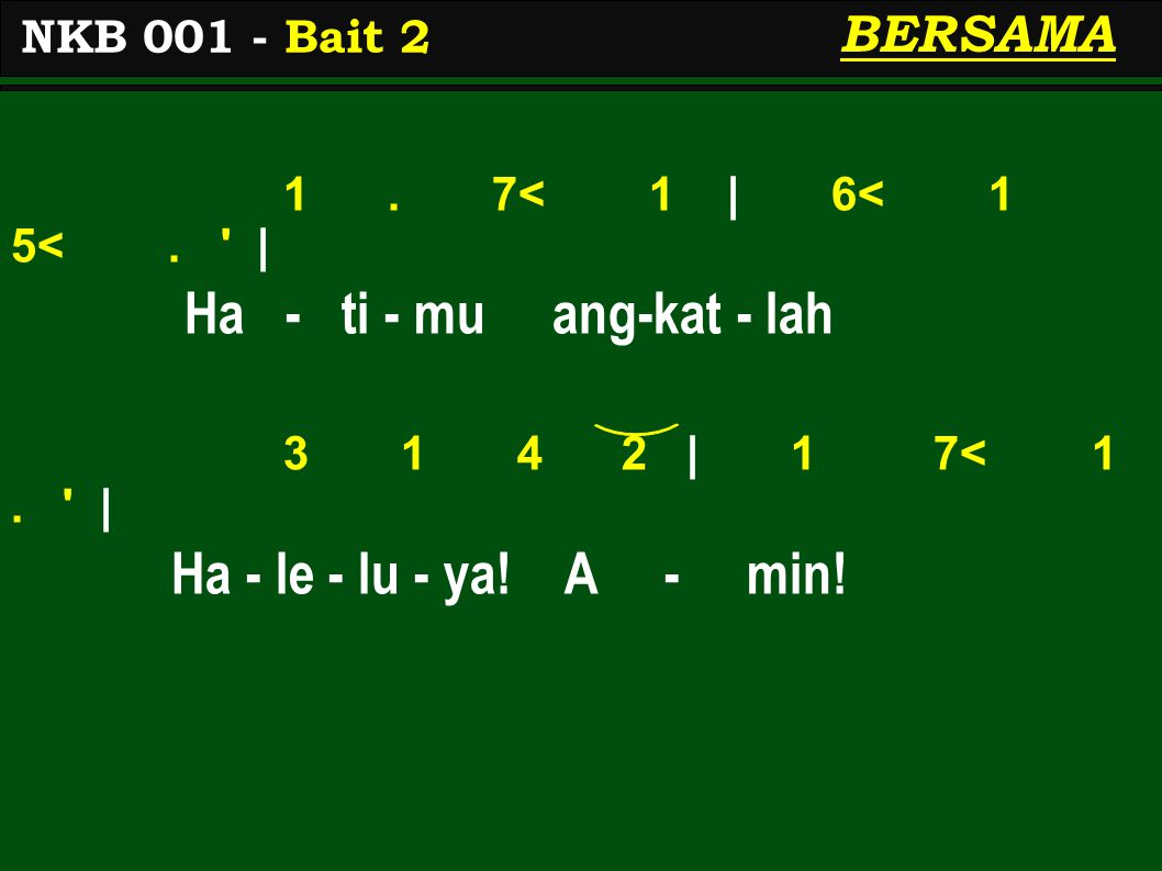 1. 7< 1 | 6< 1 5<. | Ha - ti - mu ang-kat - lah 3 1 4 2 | 1 7< 1.