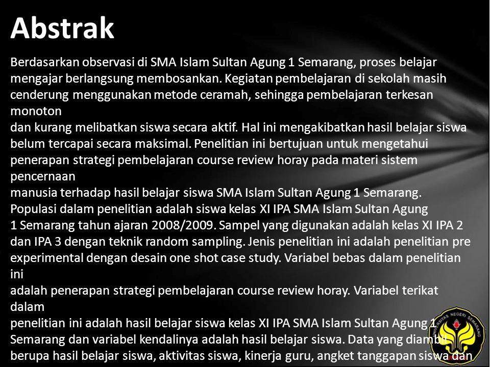 Abstrak Berdasarkan observasi di SMA Islam Sultan Agung 1 Semarang, proses belajar mengajar berlangsung membosankan.