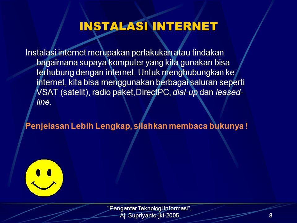 Pengantar Teknologi Informasi , Aji Supriyanto-jkt-20059 Membangun WEB Internet tidak sama dengan Web.
