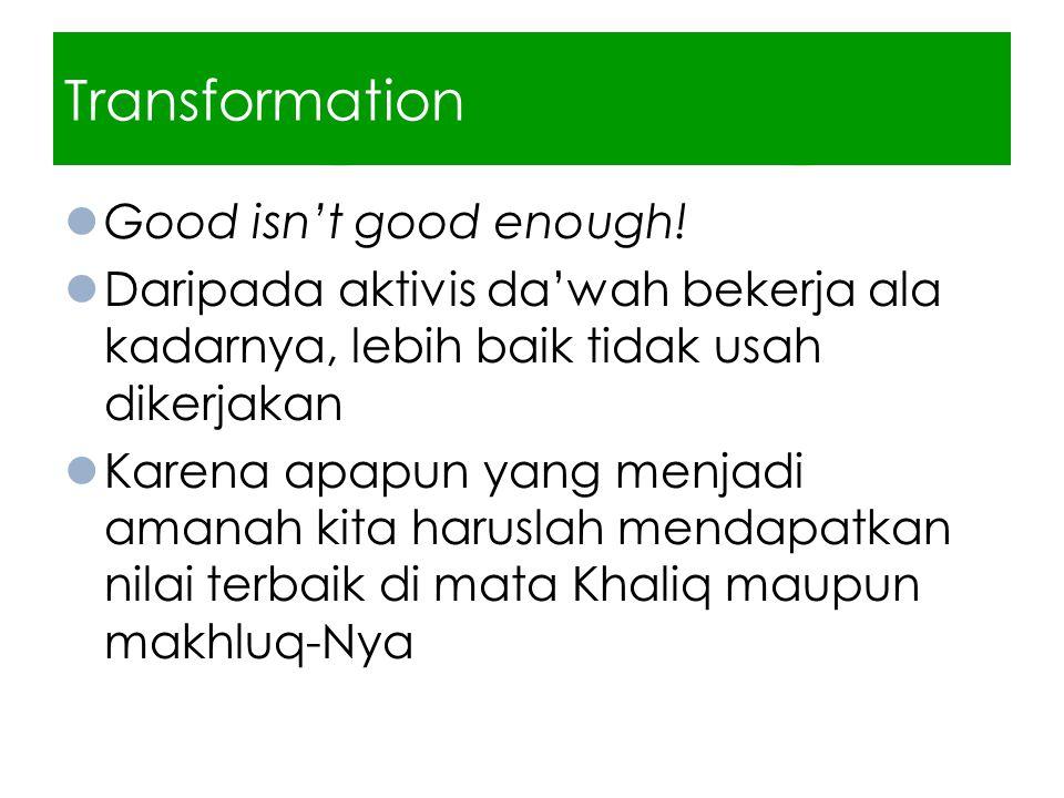 Transformation Good isn't good enough.