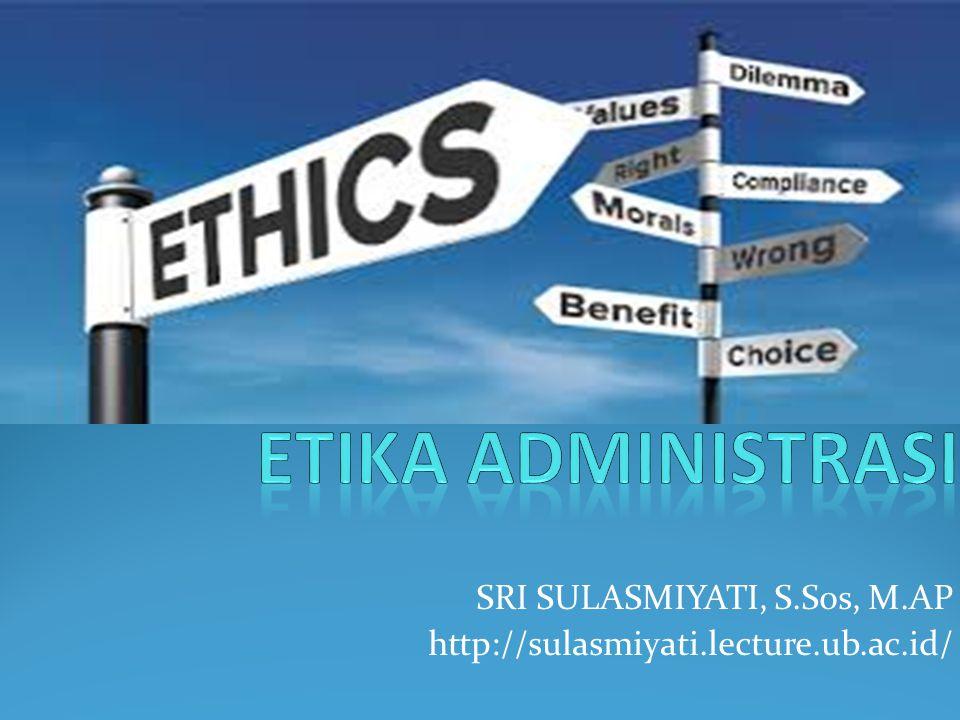 SRI SULASMIYATI, S.Sos, M.AP http://sulasmiyati.lecture.ub.ac.id/