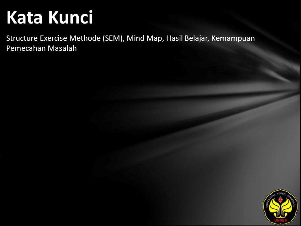 Kata Kunci Structure Exercise Methode (SEM), Mind Map, Hasil Belajar, Kemampuan Pemecahan Masalah