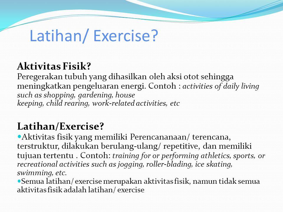 Latihan/ Exercise.Aktivitas Fisik.