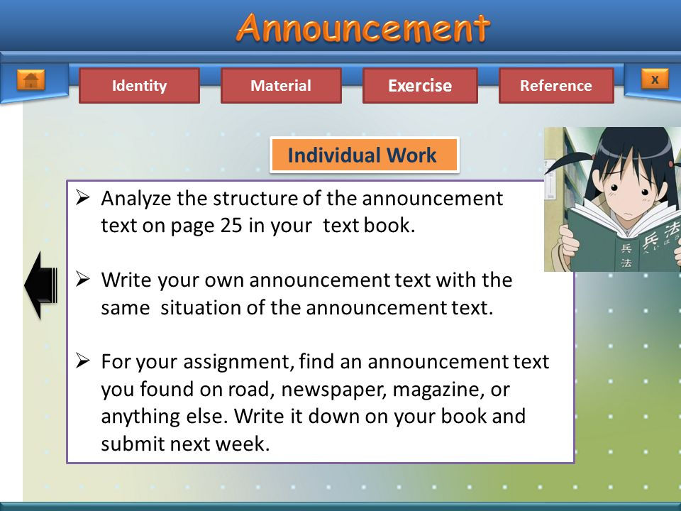 IdentityMaterial Exercise Reference x x  Analyze the structure of the announcement text on page 25 in your text book.