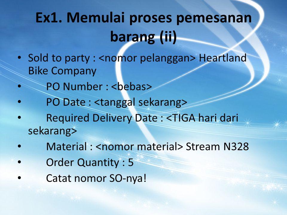 Ex1.Memulai proses pemesanan barang (iii) Berapa harga pokok penjualan dari satu unit Stream N328.