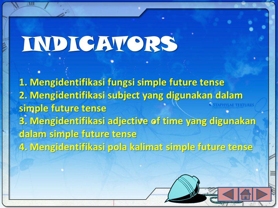 1. Mengidentifikasi fungsi simple future tense 2. Mengidentifikasi subject yang digunakan dalam simple future tense 3. Mengidentifikasi adjective of t