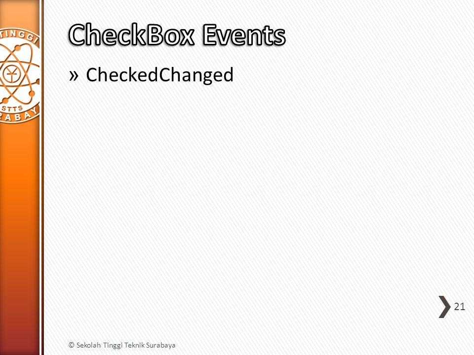 » CheckedChanged 21 © Sekolah Tinggi Teknik Surabaya
