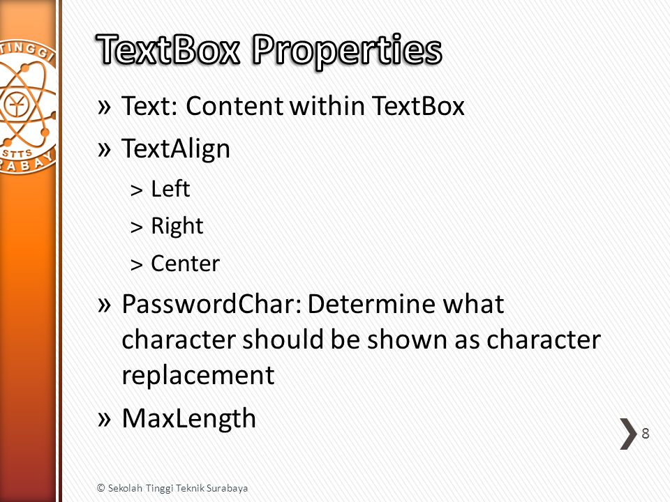 » TextChanged: Occurs whenever text property is changed 9 © Sekolah Tinggi Teknik Surabaya