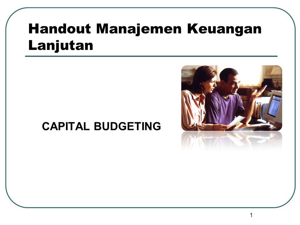 1 Handout Manajemen Keuangan Lanjutan CAPITAL BUDGETING