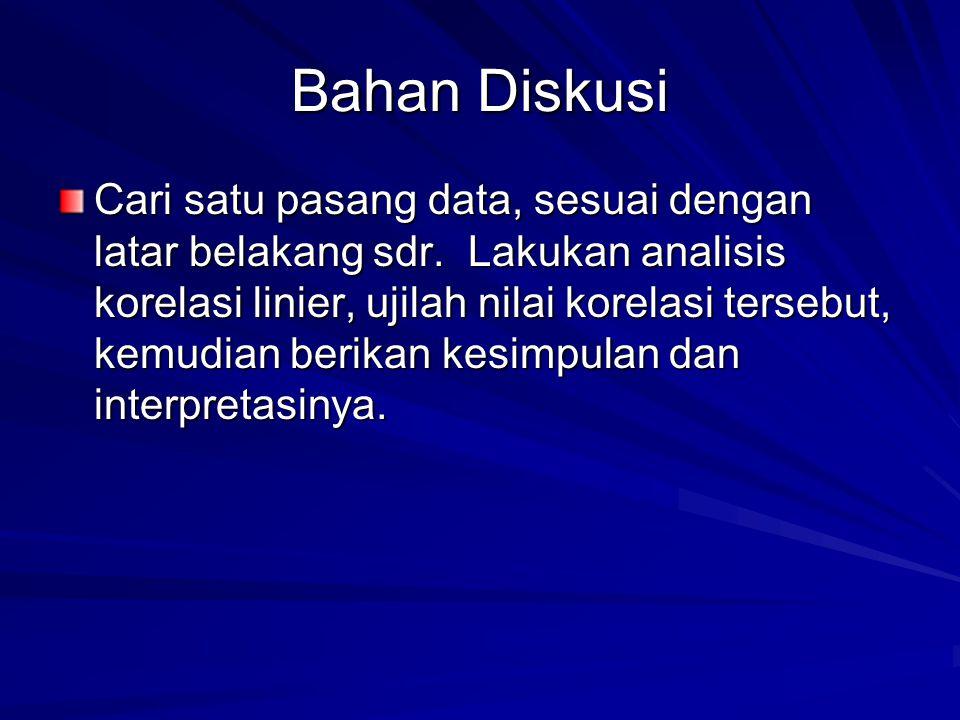 Bahan Diskusi Cari satu pasang data, sesuai dengan latar belakang sdr.