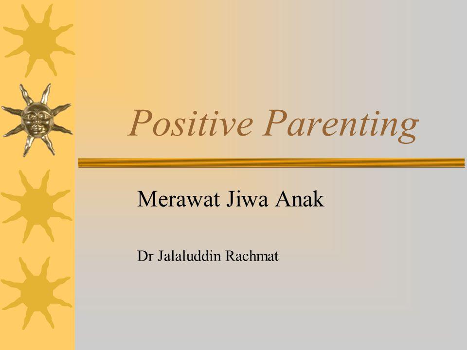 Positive Parenting Merawat Jiwa Anak Dr Jalaluddin Rachmat