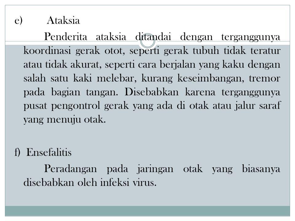 c) Penyakit Parkinson Sejumlah neuron rusak atau berdegenerasi, sehingga tidak dapat menghasilkan dopamin dalam jumlah cukup.