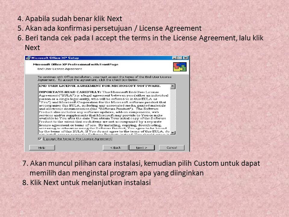 4. Apabila sudah benar klik Next 5. Akan ada konfirmasi persetujuan / License Agreement 6. Beri tanda cek pada I accept the terms in the License Agree
