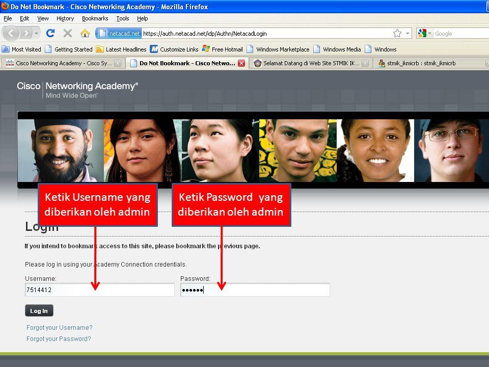 Ketik Username yang diberikan oleh admin Ketik Password yang diberikan oleh admin