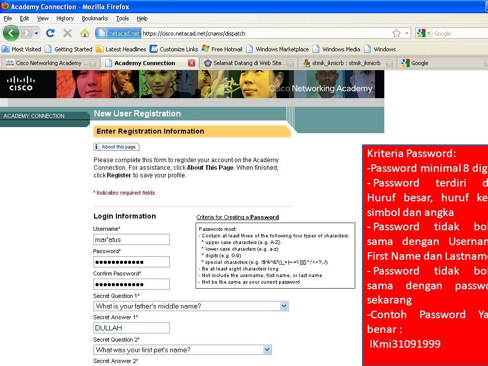 Kriteria Password: -Password minimal 8 digit - Password terdiri dari Huruf besar, huruf kecil, simbol dan angka - Password tidak boleh sama dengan Username, First Name dan Lastname - Password tidak boleh sama dengan password sekarang -Contoh Password Yang benar : IKmi31091999