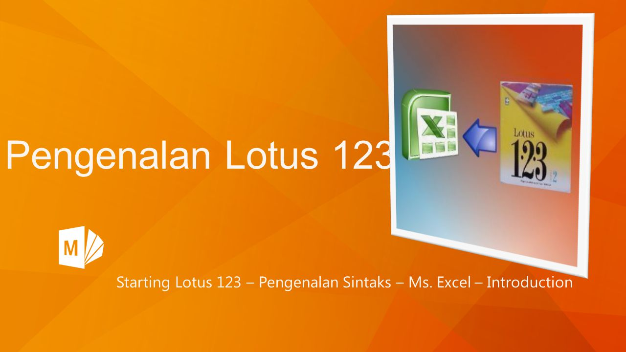 Pengenalan Lotus 123 Starting Lotus 123 – Pengenalan Sintaks – Ms. Excel – Introduction