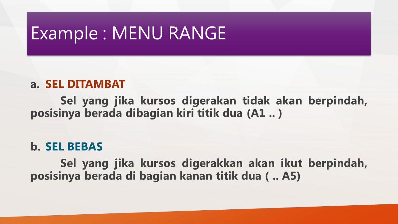 Example : MENU RANGE a.SEL DITAMBAT Sel yang jika kursos digerakan tidak akan berpindah, posisinya berada dibagian kiri titik dua (A1.. ) b.SEL BEBAS