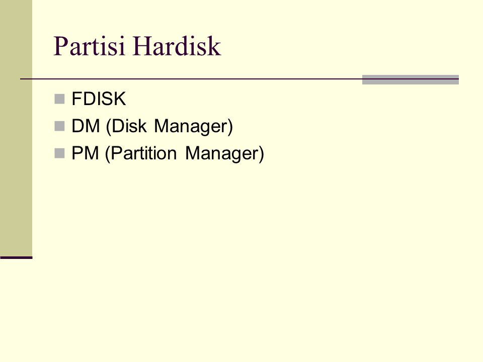 Partisi Hardisk FDISK DM (Disk Manager) PM (Partition Manager)