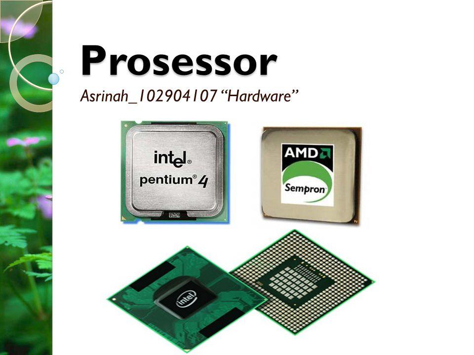 Pokok bahasan 1.Definisi prosessor & 2. Fungsi prosessor 3.