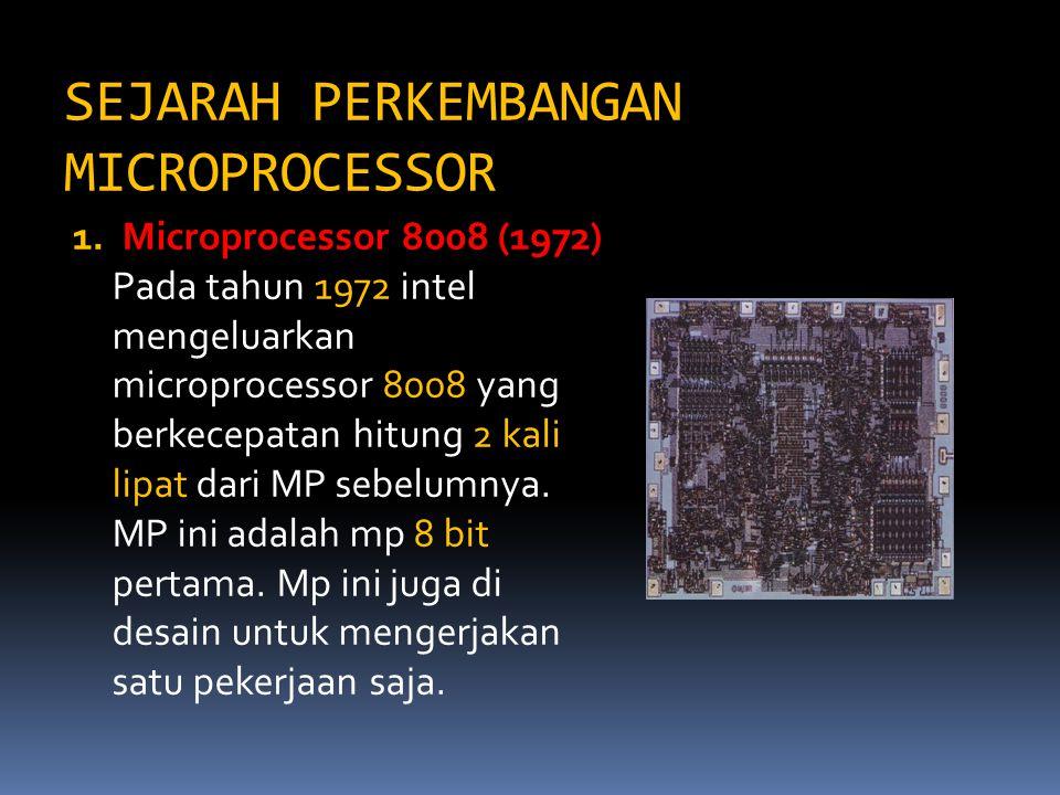 SEJARAH PERKEMBANGAN MICROPROCESSOR 1.