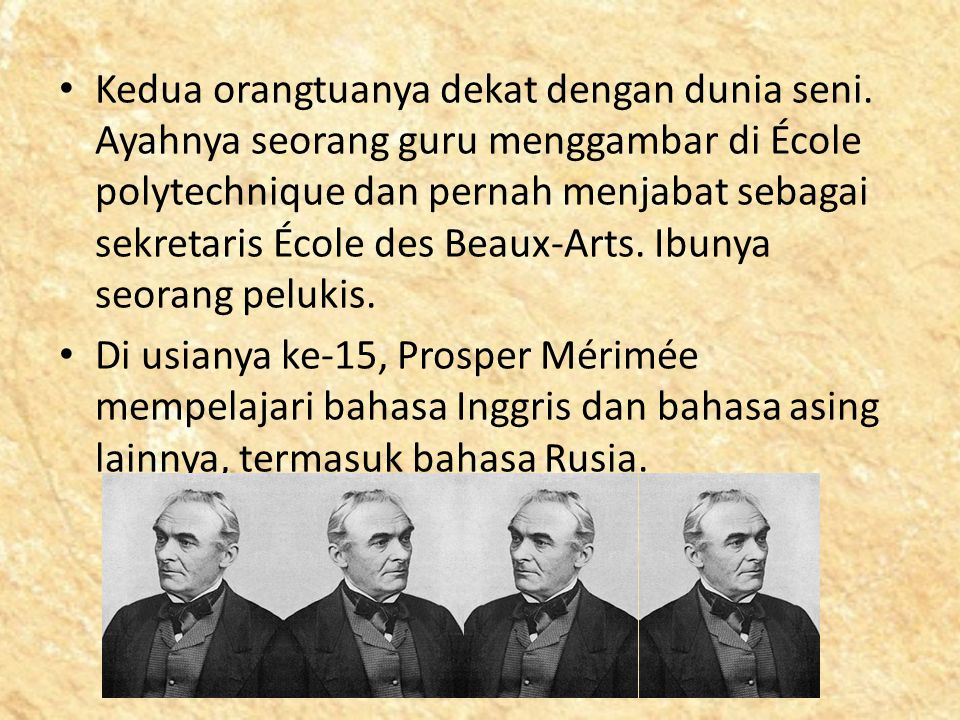 Prosper Mérimée pernah bersekolah di Lycée Napoléon yang membuatnya banyak berinteraksi dengan anak-anak kaum elit.