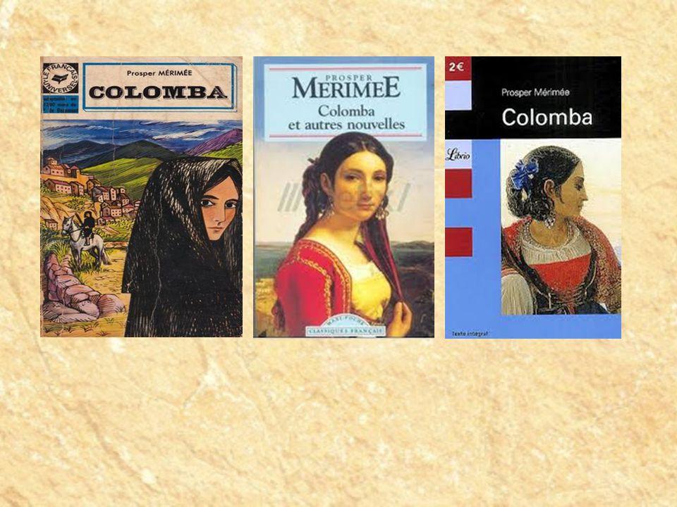 Colomba Diterbitkan pada 1841.Terinspirasi dari adat-istiadat Korsika.