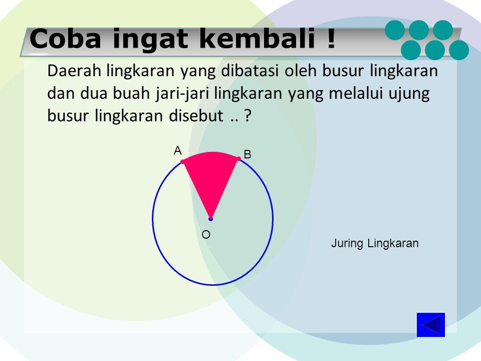 Coba ingat kembali ! Tali busur yang melalui pusat lingkaran. Panjang diameter sebuah lingkaran sama dengan dua kali panjang jari-jari lingkaran itu d