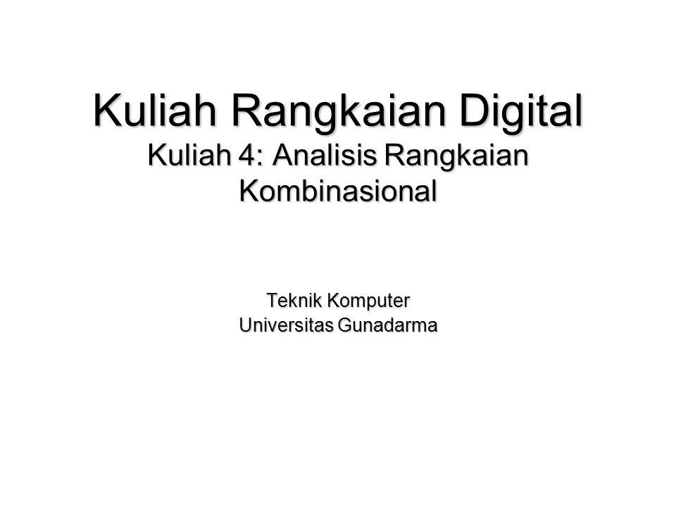 Kuliah Rangkaian Digital Kuliah 4: Analisis Rangkaian Kombinasional Teknik Komputer Universitas Gunadarma