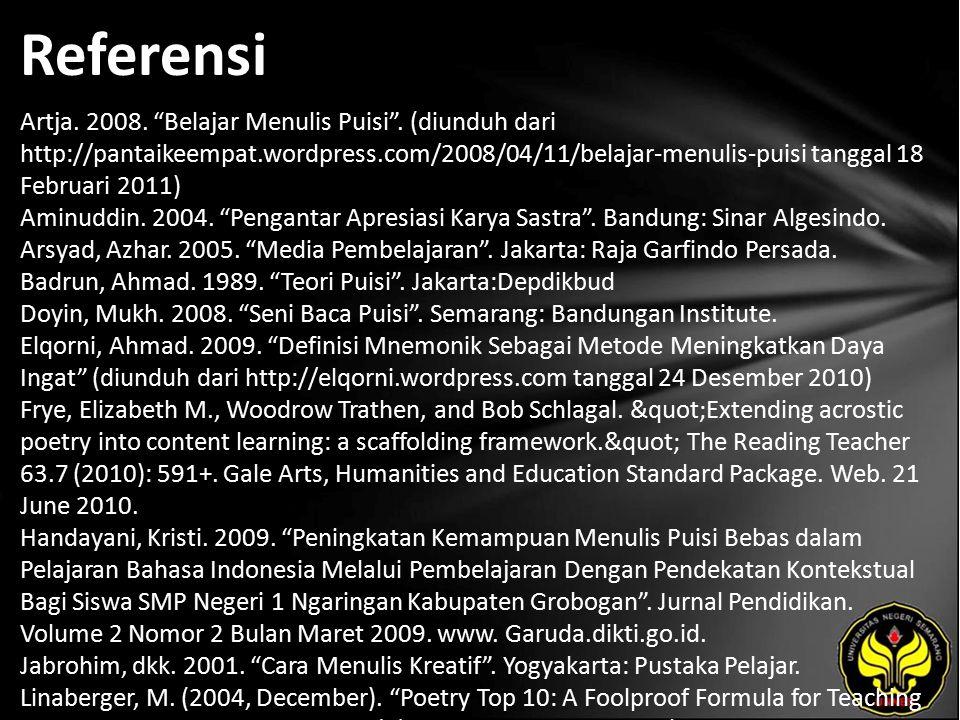 """Referensi Artja. 2008. """"Belajar Menulis Puisi"""". (diunduh dari http://pantaikeempat.wordpress.com/2008/04/11/belajar-menulis-puisi tanggal 18 Februari"""