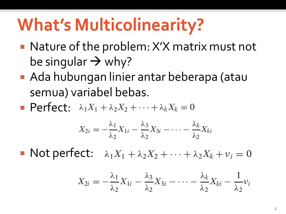  Nature of the problem: X'X matrix must not be singular  why.