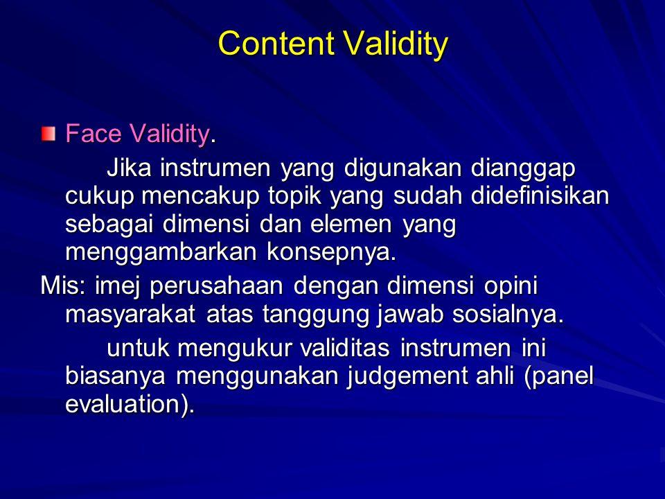 Criterion-related validity Digunakan untuk mengukur perbedaan-perbedaan individual berdasarkan kriteria yang digunakan.