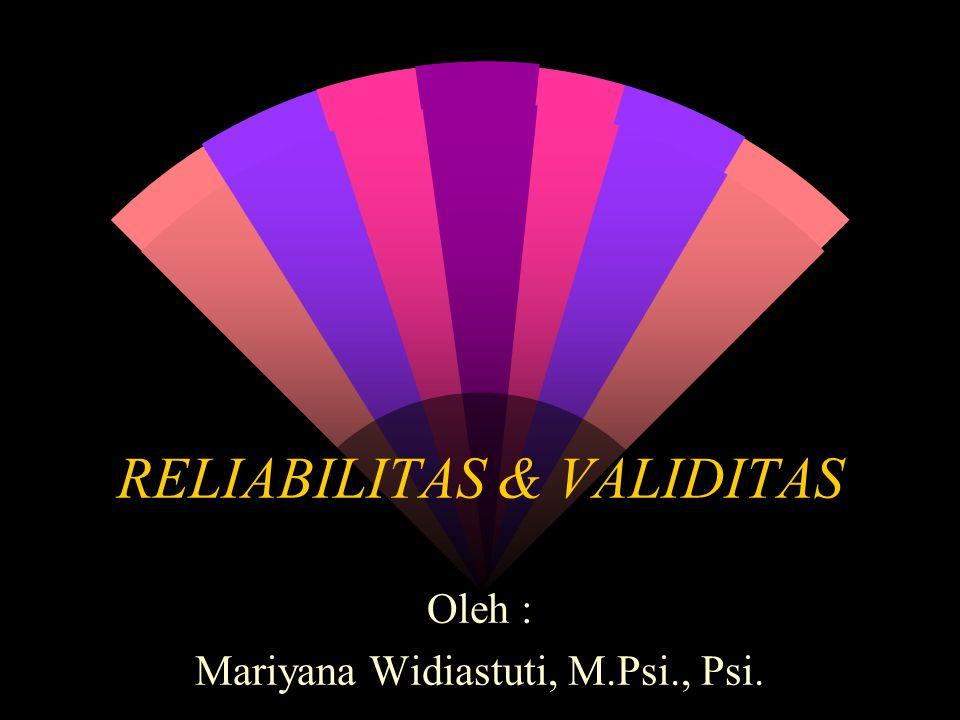 Cont'd w Selain validitas dan reliabilitas, suatu tes yang baik juga harus memenuhi syarat keseragaman prosedur tes  Untuk menghindari pengaruh variabel yang mengganggu, w Maka suatu tes harus seragam di dalam prosedur.