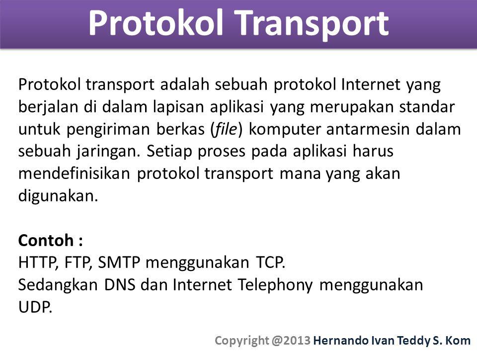 Protokol Transport Copyright @2013 Hernando Ivan Teddy S.