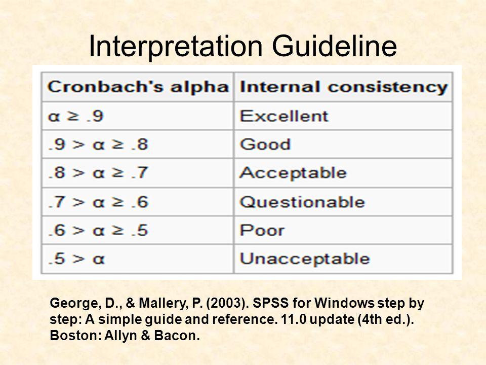 Interpretation Guideline George, D., & Mallery, P.